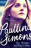 Paullina Simons - The Bridge to Holy Cross artwork