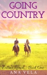 Going Country Collins Ranch - Book One