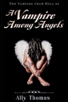 A Vampire Among Angels - The Vampire From Hell Part 2