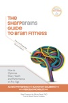 The SharpBrains Guide To Brain Fitness How To Optimize Brain Health And Performance At Any Age