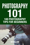 Photography 101  100 Photography Tips For Beginners