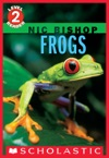 Scholastic Reader Level 2 Nic Bishop 4 Frogs