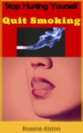 Stop Hurting Yourself Quit Smoking