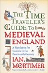 The Time Travelers Guide To Medieval England
