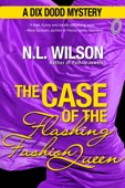 The Case of the Flashing Fashion Queen: A Dix Dodd Mystery
