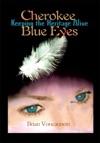 Cherokee Blue Eyes