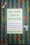Go Ask Your Father One Mans Obsession With Finding His Origins Through DNA Testing