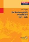 Die Bundesrepublik Deutschland 1963-1982