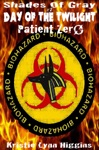 7 Shades Of Gray- Day Of The Twilight- Patient Zero