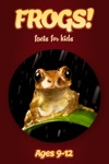 Frog Facts For Kids 9-12