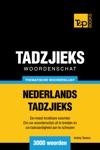Thematische Woordenschat Nederlands-Tadzjieks 3000 Woorden