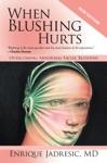 When Blushing Hurts