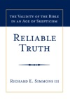Reliable Truth The Validity Of The Bible In An Age Of Skepticism