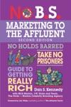 No BS Marketing To The Affluent