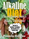 Alkaline Diet The 21st Century Guide To Alkaline Diet Recipes And  How To Maximize The Alkaline Diet Benefits