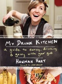 My Drunk Kitchen - Hannah Hart Cover Art