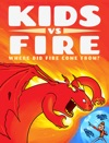 Kids Vs Fire Where Did Fire Come From