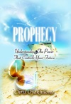 ProphecyUnderstanding The Power That Controls Your Future