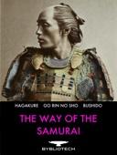 The Way of the Samurai - Miyamoto Musashi, Yamamoto Tsunetomo & Inazo Nitobe Cover Art