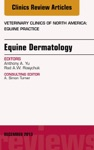 Equine Dermatology An Issue Of Veterinary Clinics Equine Practice E-Book