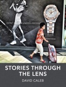 David Caleb - Stories through the Lens  artwork