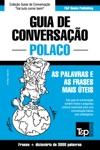 Guia De Conversao Portugus-Polaco E Vocabulrio Temtico 3000 Palavras