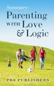 Summary Parenting with Love and Logic