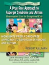 Highlights From A Drug-Free Approach To Asperger Syndrome And Autism