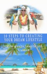 10 Steps To Creating Your Dream Lifestyle