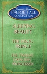 Faerie Tale Collection Box Set Three Sleeping Beauty The Frog PrinceThe Twelve Dancing Princesses