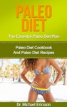 Paleo Diet The Essential Paleo Diet Plan Paleo Diet Cookbook And Paleo Diet Recipes