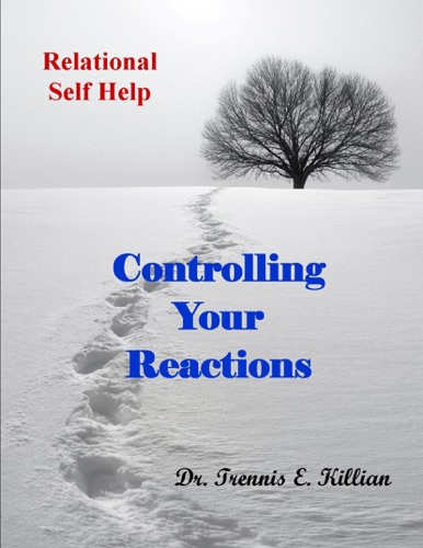 Controlling Your Reactions Relational Self Help Series