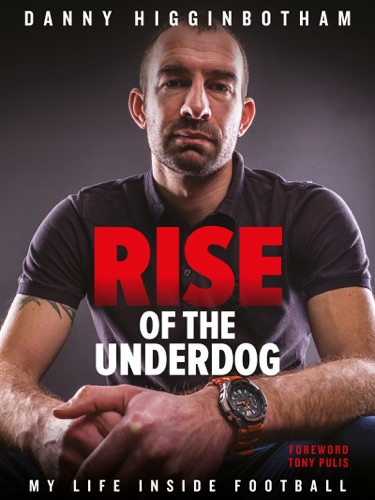 Danny Higginbotham  Rise of the Underdog