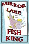 Mirror Lake And The Fish King