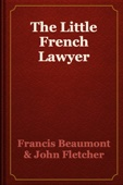 Francis Beaumont & John Fletcher - The Little French Lawyer artwork