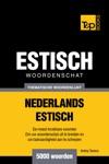 Thematische Woordenschat Nederlands-Estisch 5000 Woorden