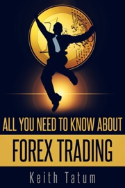 ALL YOU NEED TO KNOW ABOUT FOREX TRADING