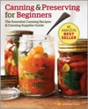 Canning And Preserving For Beginners The Essential Canning Recipes And Canning Supplies Guide