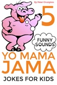 Peter Crumpton - Yo Mama Jama - Jokes For Kids  artwork