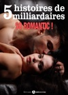 5 Histoires De Milliardaires So Romantic