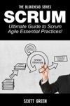 Scrum  Ultimate Guide To Scrum Agile Essential Practices