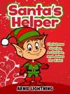 Santas Helper Christmas Stories Activities And Jokes For Kids