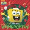 Sei Kein Depp Es Ist Doch Jetzt Weihnachten SpongeBob SquarePants