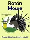 Cuento Bilinge En Espaol E Ingls Ratn - Mouse Coleccin Aprender Ingls