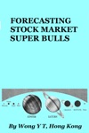 Forecasting Stock Market Super Bulls