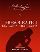 I Presocratici e la nascita della filosofia