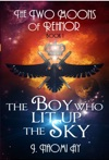 The Boy Who Lit Up The Sky The Two Moons Of Rehnor Book 1