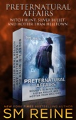 SM Reine - Preternatural Affairs, Books 1-3: Witch Hunt, Silver Bullet, and Hotter Than Helltown  artwork