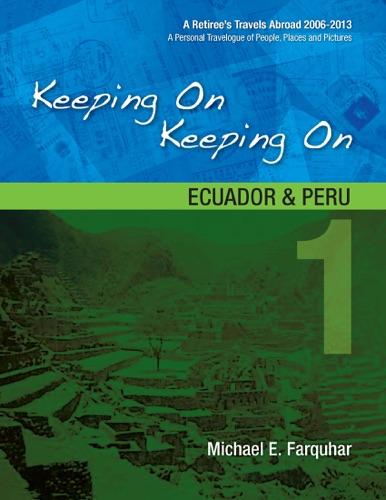 Keeping On Keeping On 1--Ecuador and Peru