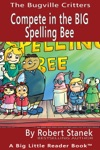 Compete In The BIG Spelling Bee A Bugville Critters Picture Book